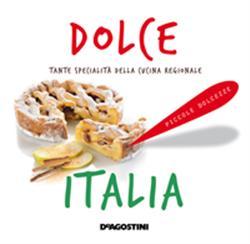Dolce Italia. Tante specialità della cucina regionale