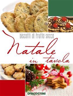 Natale in tavola. Biscotti di frutta secca
