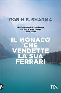 Il monaco che vendette la sua Ferrari. Una favola spirituale