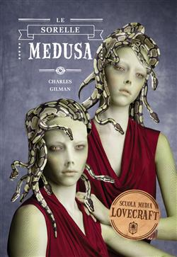 Le sorelle Medusa. Scuola media Lovecraft