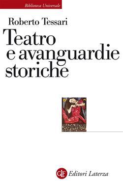 Teatro e avanguardie storiche. Traiettorie dell'eresia