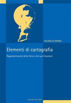 Elementi di cartografia. Rappresentazioni della terra e dei suoi fenomeni