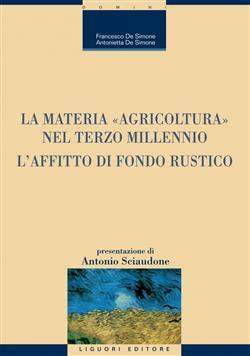 """La materia """"agricoltura"""" nel terzo millennio. L'affitto di fondo rustico"""