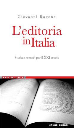 L'editoria in Italia. Storia e scenari per il XXI secolo
