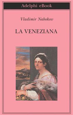 La veneziana e altri racconti