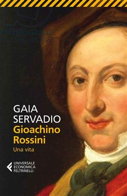 Gioachino Rossini. Una vita