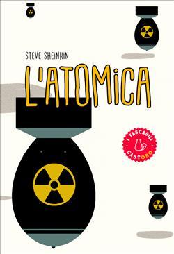 L'atomica. La corsa per costruire (e rubare) l'arma più pericolosa del mondo