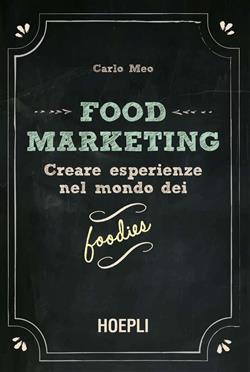 Creare esperienze nel mondo dei foodies