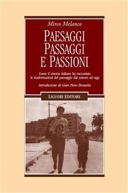 Paesaggi, passaggi e passioni. Come il cinema italiano ha raccontato le trasformazioni del paesaggio dal sonoro ad oggi