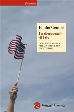 La democrazia di Dio. La religione americana nell'era dell'impero e del terrore. Ediz. illustrata