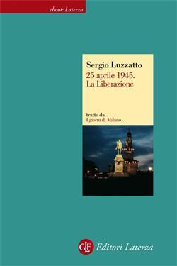 25 aprile 1945. La liberazione. I giorni di Milano. Estratto