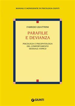 Parafilie e devianza. Psicologia e psicopatologia del comportamento sessuale atipico