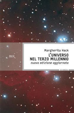 L'universo nel Terzo millennio. ?Le meraviglie che conosciamo e i misteri ancora insoluti del cosmo