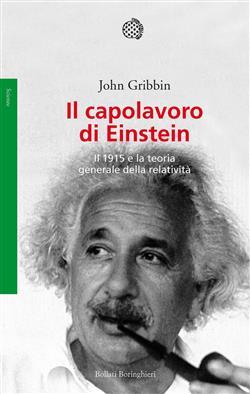 Il capolavoro di Einstein. Il 1915 e la teoria generale della relatività