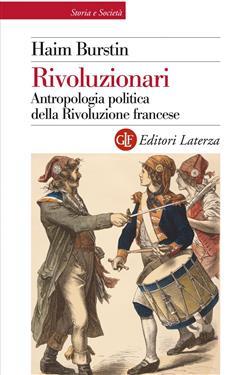 Rivoluzionari. Antropologia politica della Rivoluzione francese