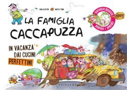 La famiglia Caccapuzza. In vacanza dai cugini perfettini. Ediz. illustrata
