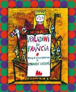 I paladini di Francia. Ediz. illustrata