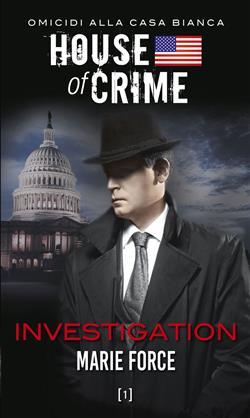Investigation. House of crime. Omicidi alla Casa Bianca