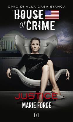 Justice. House of crime. Omicidi alla Casa bianca