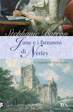Jane e i fantasmi di Netley. Le indagini di Jane Austen