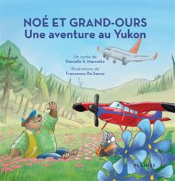 Noe et Grand-Ours : Une aventure au Yukon
