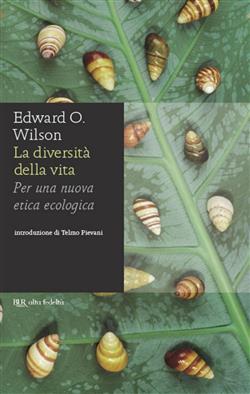 La diversità della vita. Per una nuova etica ecologica