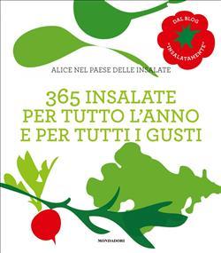 365 insalate per tutto l'anno e per tutti i gusti