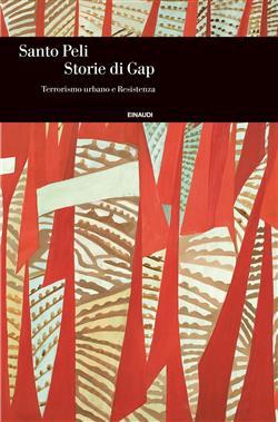 Storie di Gap. Terrorismo urbano e Resistenza
