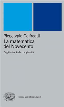 La matematica del Novecento. Dagli insiemi alla complessità