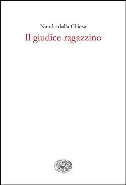 Il giudice ragazzino. Storia di Rosario Livatino assassinato dalla mafia sotto il regime della corruzione