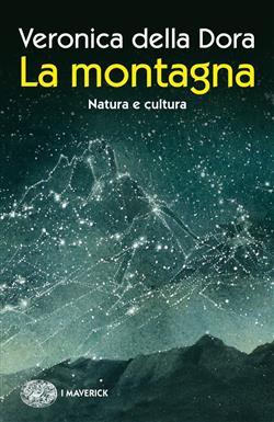 La montagna. Natura e cultura. Ediz. illustrata
