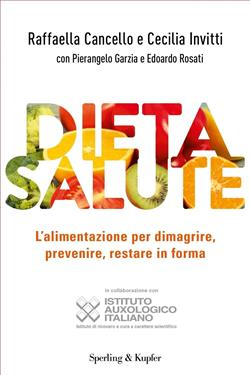 Dieta salute. L'alimentazione per dimagrire, prevenire, restare in forma