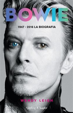 Bowie 1947-2016. La biografia. Ediz. illustrata