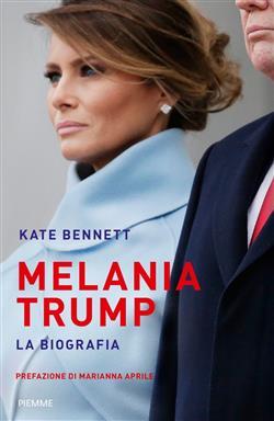 Melania Trump. La biografia