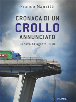 Cronaca di un crollo annunciato. Genova 14 agosto 2018