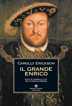 Il grande Enrico. Vita di Enrico VIII, re d'Inghilterra