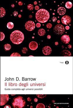 Il libro degli universi. Guida completa agli universi possibili
