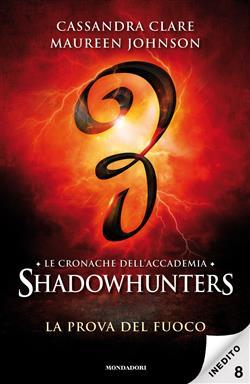 La prova del fuoco. Le cronache dell'Accademia Shadowhunters