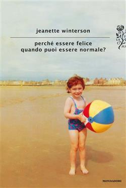 Perché essere felice quando puoi essere normale?