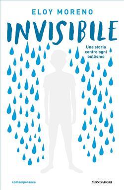 Invisibile. Una storia contro ogni bullismo