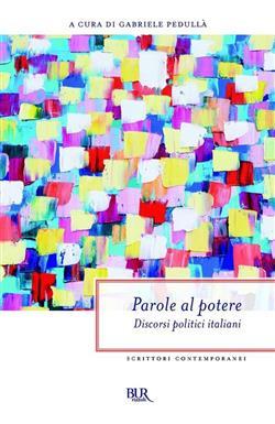Parole al potere. Discorsi politici italiani