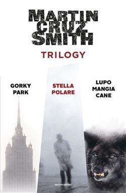 Trilogy: Gorky Park-Stella polare-Lupo mangia cane