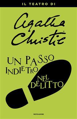 Un passo indietro nel delitto. Il teatro di Agatha Christie