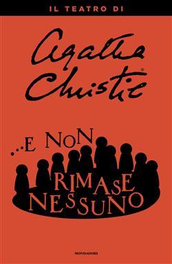 ...E non rimase nessuno. Il teatro di Agatha Christie