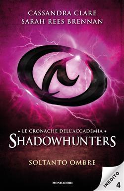 Soltanto ombre. Le cronache dell'Accademia Shadowhunters