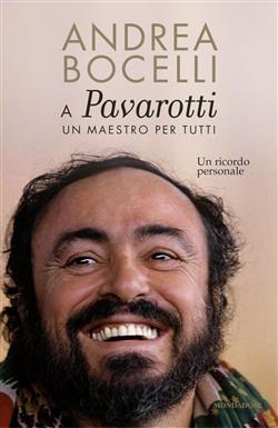 A Luciano Pavarotti: un maestro per tutti. Un ricordo personale