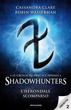L'Herondale scomparso. Le cronache dell'Accademia Shadowhunters