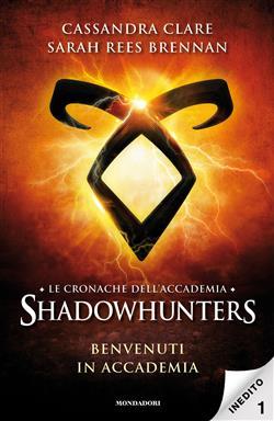 Benvenuti in Accademia. Le cronache dell'Accademia Shadowhunters