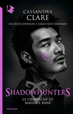 Le Cronache di Magnus Bane. Shadowhunters