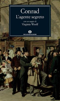 L'agente segreto. Con un saggio di Virginia Woolf